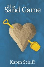 THE SAND GAME by Karen Schiff
