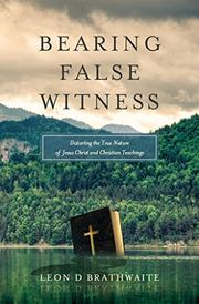 Bearing False Witness by Leon Brathwaite
