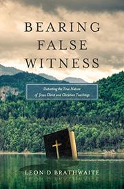Bearing False Witness by Leon Brathwaite