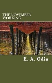 The November Working by E.A. Odin