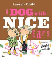 A DOG WITH NICE EARS by Lauren Child