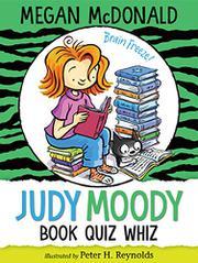 JUDY MOODY, BOOK QUIZ WHIZ by Megan McDonald