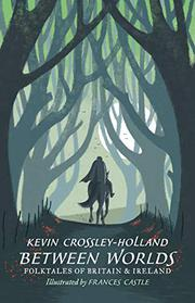 BETWEEN WORLDS by Kevin Crossley-Holland