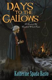 DAYS TO THE GALLOWS by Katherine Spada Basto