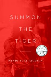 SUMMON THE TIGER by Wendy Sura  Thomson