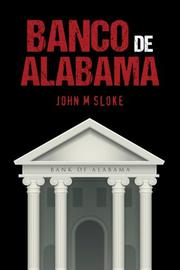 BANCO DE ALABAMA by John M Sloke