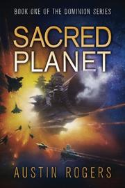 Sacred Planet by Austin Rogers