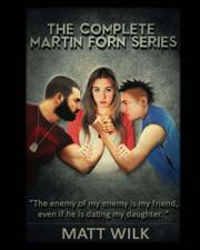 The Complete Martin Forn Series by Matt Wilk
