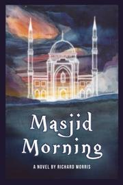 MASJID MORNING by Richard Morris