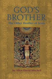 GOD'S BROTHER by Allen David Mitchell