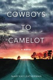 COWBOYS TO CAMELOT by Mary Kay Leatherman