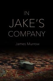 IN JAKE'S COMPANY by James Murrow