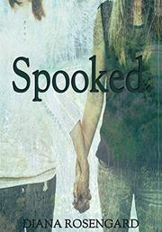 SPOOKED by Diana  Rosengard