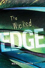 THE WICKED EDGE by Nicole Elizabeth