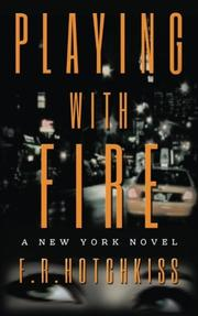 PLAYING WITH FIRE by F.R.  Hotchkiss