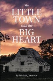 THE LITTLE TOWN WITH THE BIG HEART by Michael Hawron