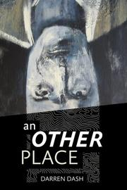 AN OTHER PLACE by Darren Dash