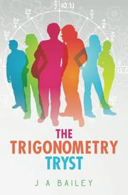 THE TRIGONOMETRY TRYST by J.A. Bailey
