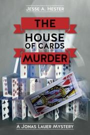 THE HOUSE OF CARDS MURDER by Jesse A. Hester