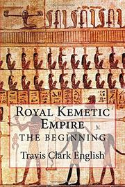 ROYAL KEMETIC EMPIRE by Travis English