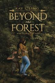 BEYOND THE FOREST by Kay L. Ling