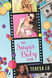 THE SUGAR BABY CLUB by Teresa Lo