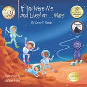 IF YOU WERE ME AND LIVED ON...MARS by Carole P. Roman