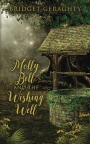 MOLLY BELL AND THE WISHING WELL by Bridget Geraghty