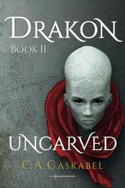 UNCARVED by C.A. Caskabel