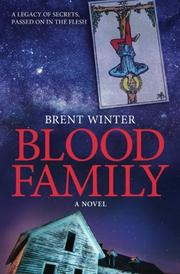 Blood Family by Brent Winter