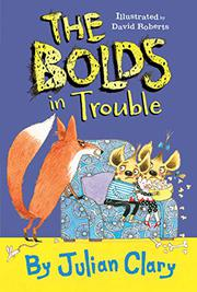 THE BOLDS IN TROUBLE by Julian Clary