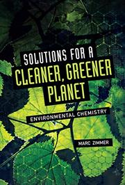 SOLUTIONS FOR A CLEANER, GREENER PLANET by Marc Zimmer
