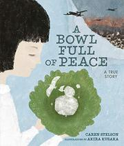 A BOWL FULL OF PEACE by Caren Stelson