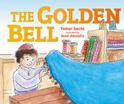 THE GOLDEN BELL by Tamar Sachs