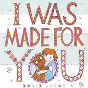 I WAS MADE FOR YOU by David Lucas