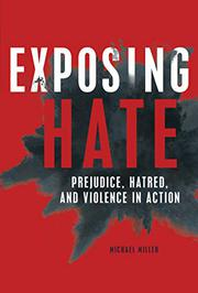 EXPOSING HATE by Michael Miller