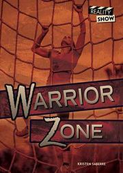 WARRIOR ZONE by Kristen Saberre
