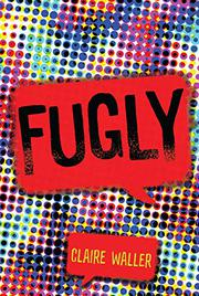 FUGLY by Claire Waller