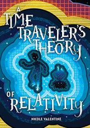 A TIME TRAVELER'S THEORY OF RELATIVITY by Nicole Valentine