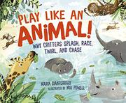 PLAY LIKE AN ANIMAL! by Maria Gianferrari