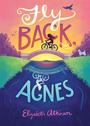 FLY BACK, AGNES by Elizabeth Atkinson
