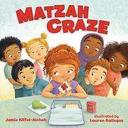 MATZAH CRAZE by Jamie Kiffel-Alcheh