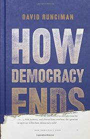 HOW DEMOCRACY ENDS by David Runciman