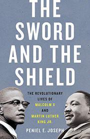 THE SWORD AND THE SHIELD by Peniel E. Joseph