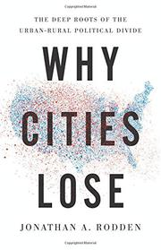 WHY CITIES LOSE by Jonathan A. Rodden