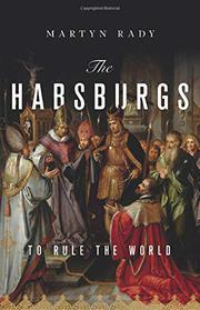 THE HABSBURGS by Martyn Rady