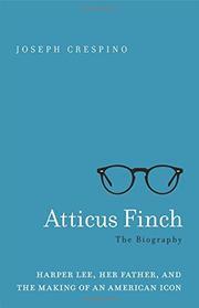 ATTICUS FINCH by Joseph Crespino