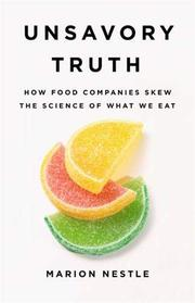 UNSAVORY TRUTH by Marion Nestle
