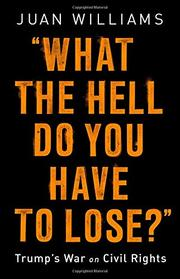 WHAT THE HELL DO YOU HAVE TO LOSE? by Juan Williams