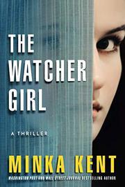 THE WATCHER GIRL by Minka Kent